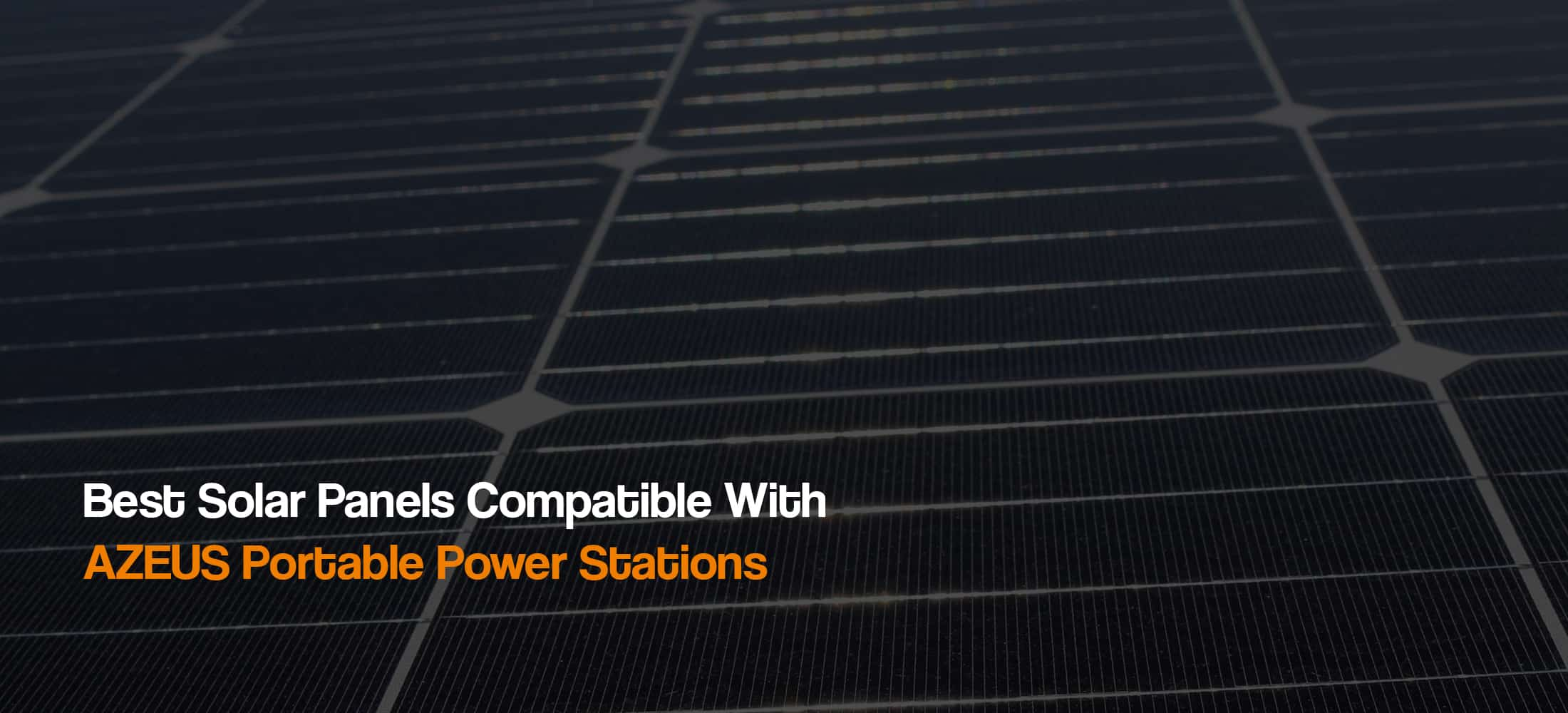 best-solar-panels-compatible-with-azeus-solar-generators-power-stations-the-solar-addict