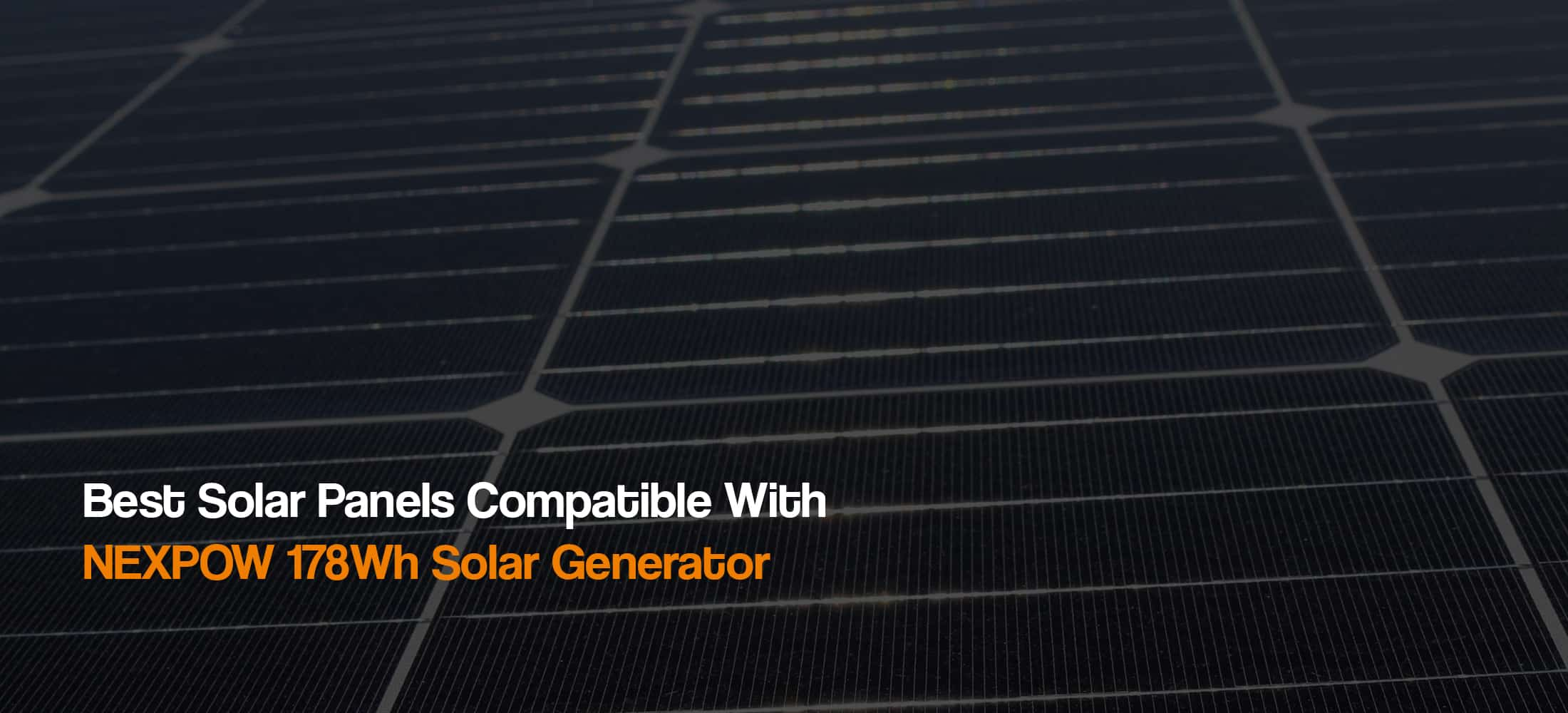 best-solar-panels-compatible-with-nexpow-solar-generators-power-stations-the-solar-addict