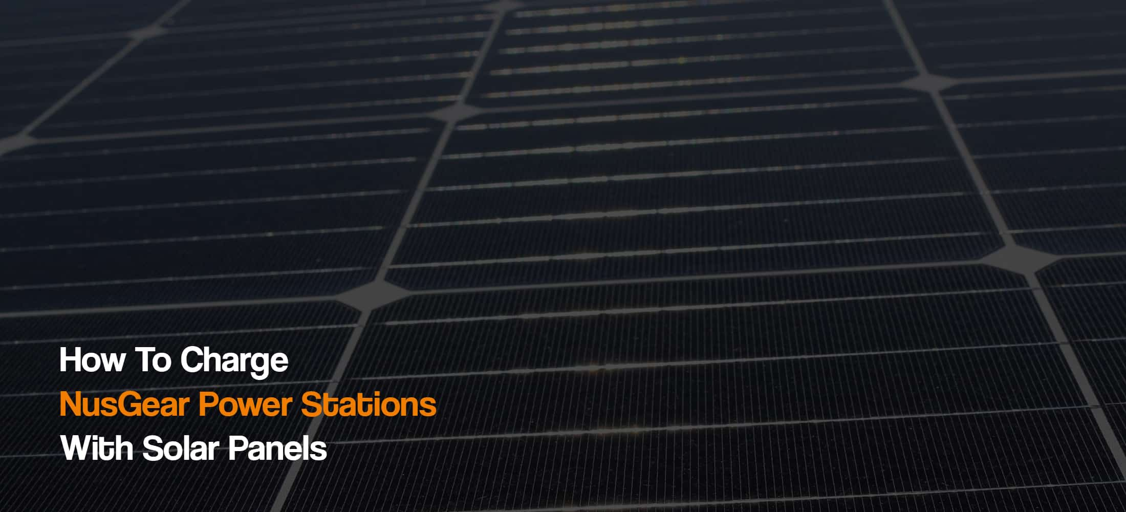 how-to-charge-nusgear-solar-generator-power-station-with-solar-panels-the-solar-addict