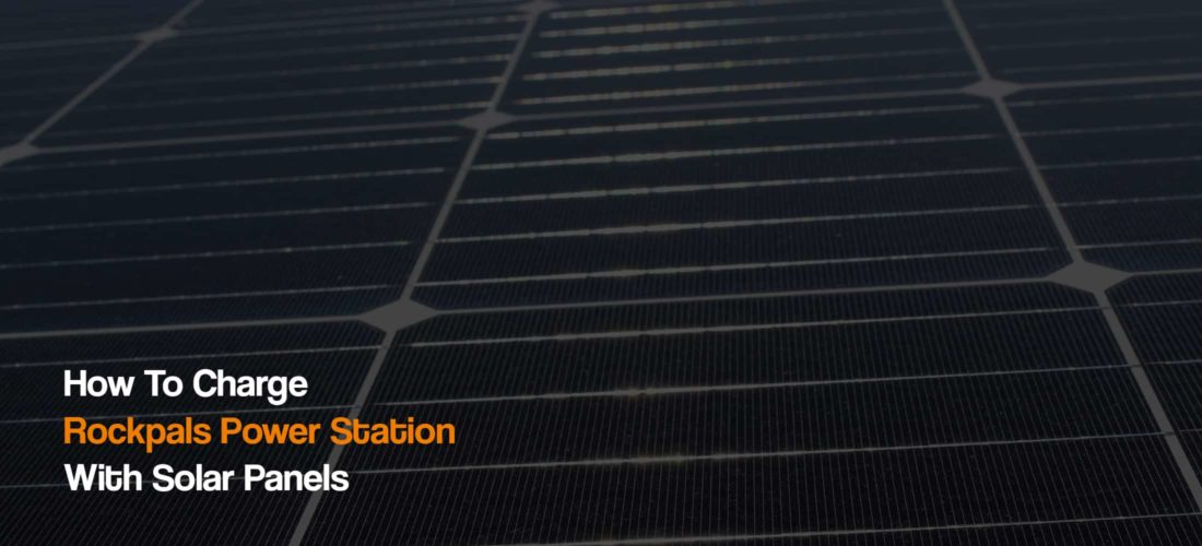 how-to-charge-rockpals-solar-generator-power-station-with-solar-panels-the-solar-addict