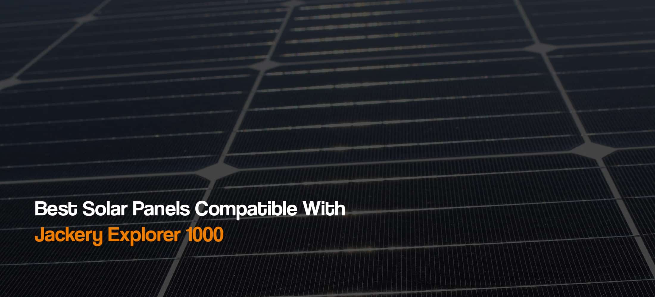 best-solar-panels-for-compatible-jackery-explorer-1000-power-station-solar-generator-the-solar-addict